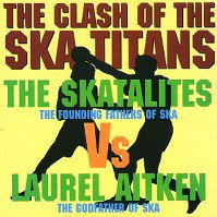 SKATALITES (THE) VS LAUREL AITKEN -  Clash Of The Ska Titans CD