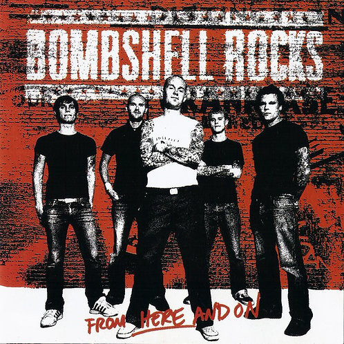 BOMBSHELL ROCKS - From Here And On CD