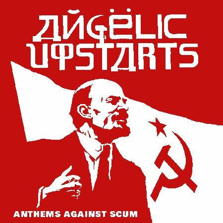 ANGELIC UPSTARTS - Anthems Against Scum CD