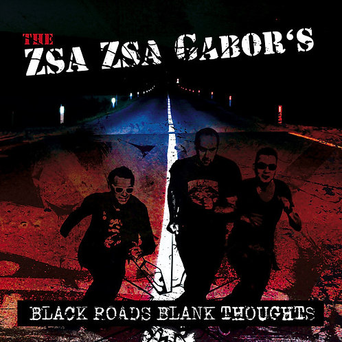 ZSA ZSA GABOR'S (THE) - Black Roads Blank Thoughts CD