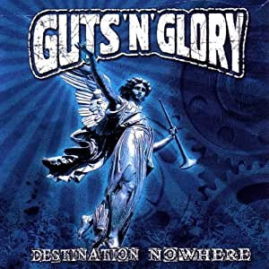 GUTS'N'GLORY - Destination Nowhere LP