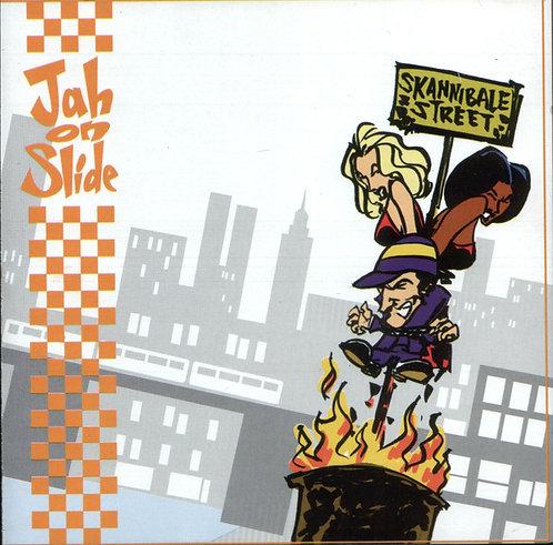 JAH ON SLIDE - Skannibale Street CD