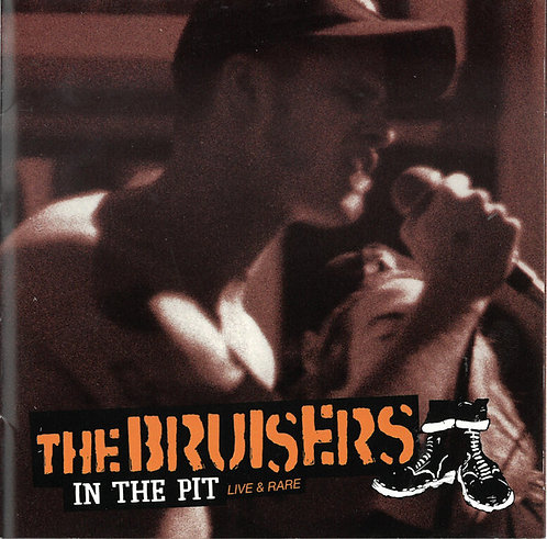 BRUISERS (THE) - In The Pit - Live & Rare CD