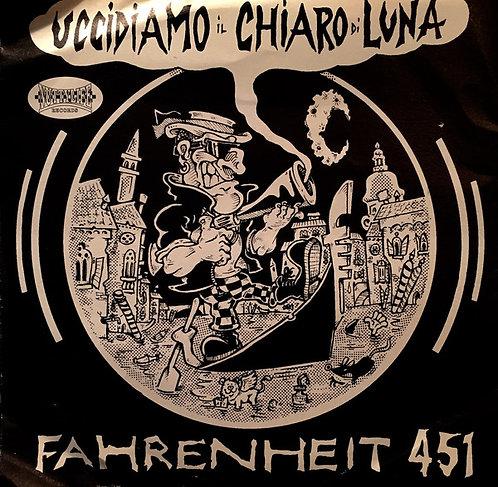 """FAHRENHEIT 451 - Uccidiamo Il Chiaro Di Luna EP 7"""" (Blue)"""