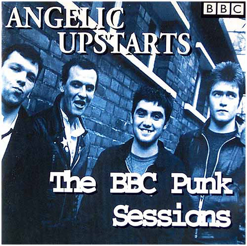 ANGELIC UPSTARTS - The BBC Punk Sessions CD