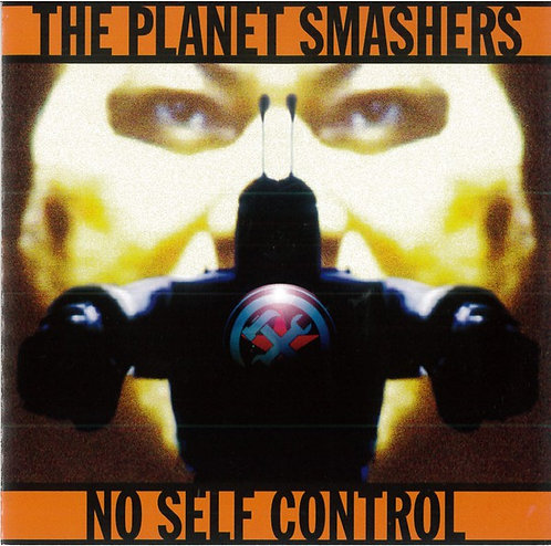PLANET SMASHERS (THE) - No Self Control CD