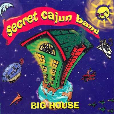SECRET CAJUN BAND - Big House CD