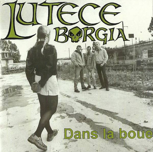 "LUTECE BORGIA - Dans La Boue EP 7"" (White)"