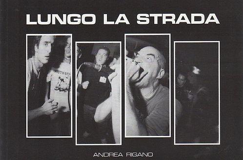 LUNGO LA STRADA - Andrea Rigano Book