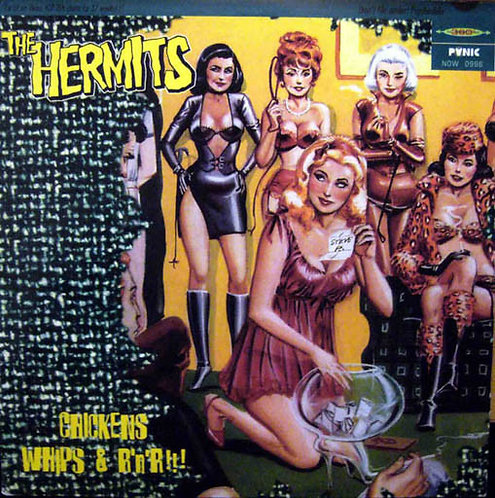 HERMITS (THE) - Chickens Whips & R'n'R!!! 10""