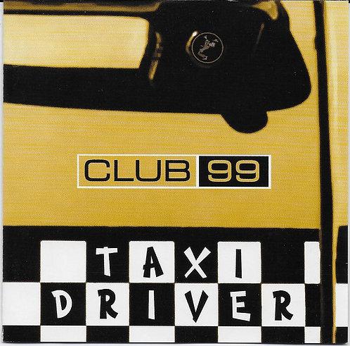 CLUB 99 - Taxi Driver CD