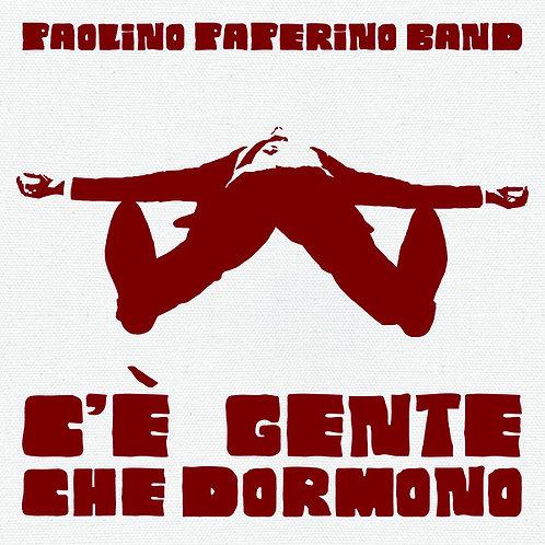 PAOLINO PAPERINO BAND - C'è Gente Che Dormono CD
