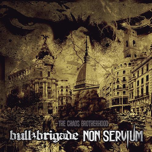 "BULL BRIGADE / NON SERVIUM -The Chaos Brotherhood 10"""