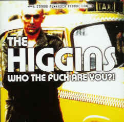 HIGGINS (THE) - Who The Fuck Are You?! CD