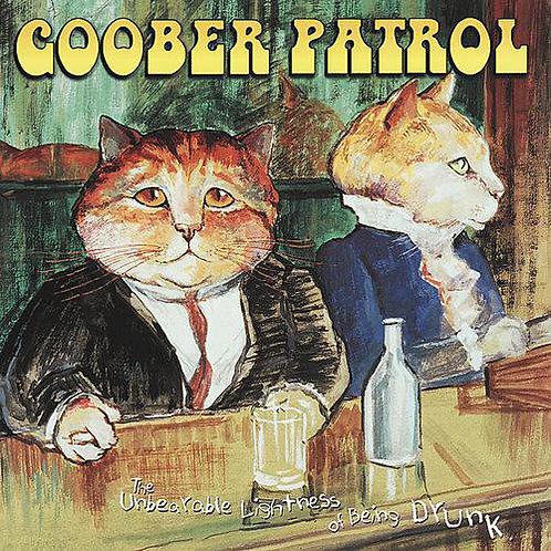 GOOBER PATROL - The Unbearable Lightness Of Being Drunk LP