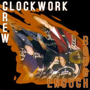 CLOCKWORK CREW (THE) - Rough Enough CD