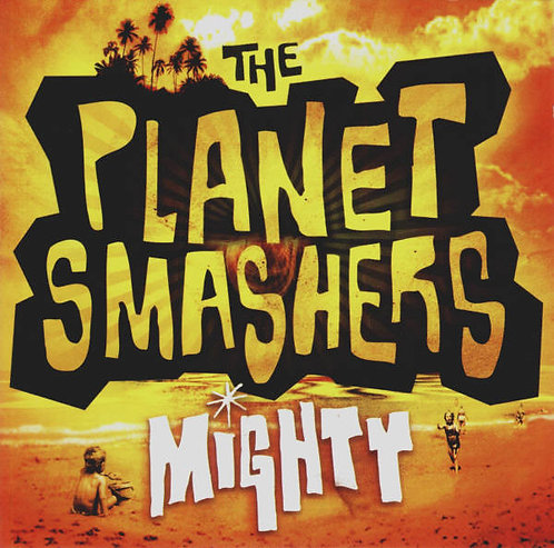 PLANET SMASHERS (THE) - Mighty CD
