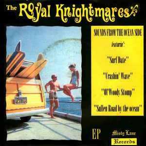 """ROYAL KNIGHTMARES (THE) - Sounds From The Ocean Side! EP 7"""""""