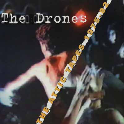 DRONES (THE) - The Attic Tapes 1975-82 LP