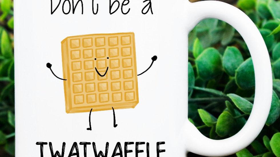 """Don't be a...Waffle"" Mug"