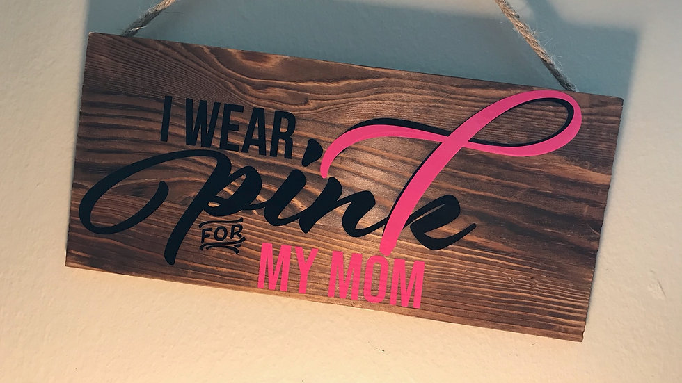 I Wear Pink For Custom Barnwood Vinyl Sign