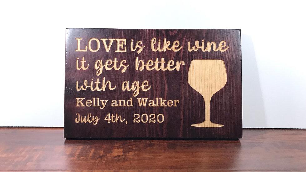 Wine is Like Love Custom Wooden Sign