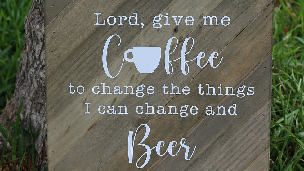 Lord, Give Me Coffee and Beer Sign