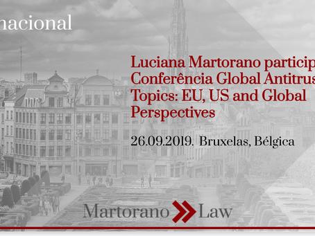 Luciana Martorano na Conferência Global Antitrust Hot Topics: EU, US and Global Perspectives
