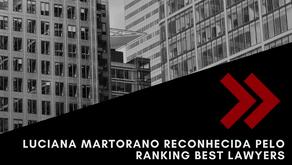 Martorano Law and Luciana Martorano recognized by the international ranking Best Lawyers