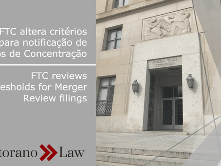 FTC altera critérios para notificação de Atos de Concentração | FTC reviews thresholds for Merger Re