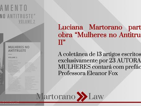 "Luciana Martorano participa da obra ""Mulheres no Antitruste – Vol. II"