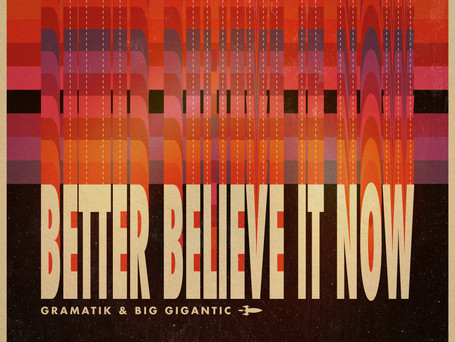 Better Believe It Now with Gramatik