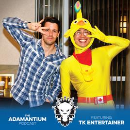 Podcast: E005 TK Entertainer