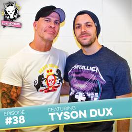 Podcast: E038 Tyson Dux