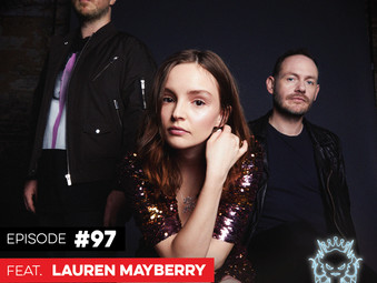 Podcast: E097 Lauren Mayberry of Chvrches #2