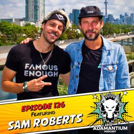 Podcast: E126 Sam Roberts