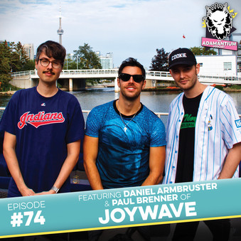 Podcast: E074 Daniel Armbruster & Paul Brenner of Joywave
