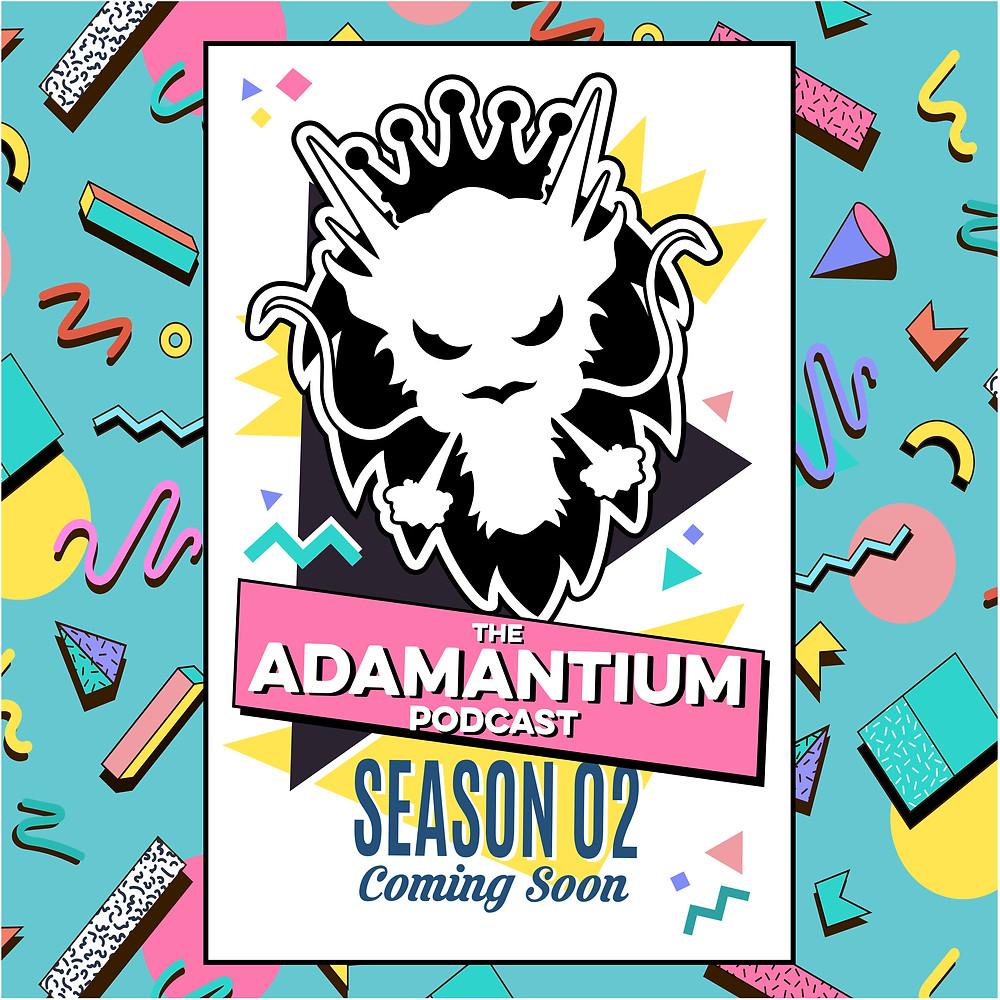 The Adamantium Podcast Season 02