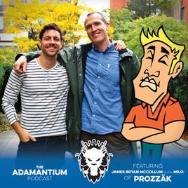 Podcast: E026 James Bryan McCollum (a.k.a. Milo) of Prozzäk
