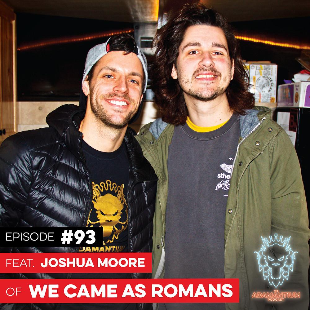 E093 Joshua Moore (We Came As Romans)