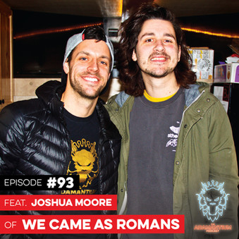 Podcast: E093 Joshua Moore of We Came As Romans