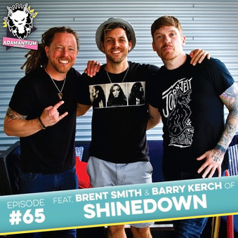 Podcast: E065 Brent Smith & Barry Kerch of Shinedown
