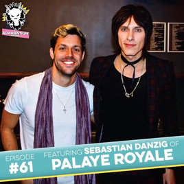 Podcast: E061 Sebastian Danzig of Palaye Royale