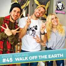 Podcast: E045 Walk Off The Earth