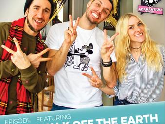 Podcast: E045 Walk Off The Earth