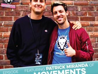 Podcast: E062 Patrick Miranda of Movements