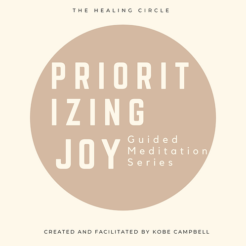 Prioritizing Joy Guided Meditation Series
