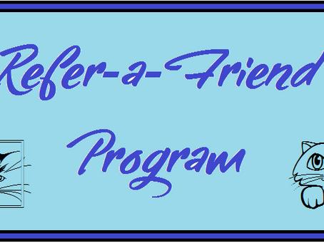 Refer-a-Friend Program!