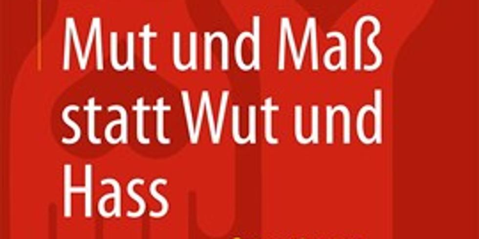 ENTRE Lese- und Dialogkreis: Thomas Gutknecht, Mut und Maß statt Wut und Hass