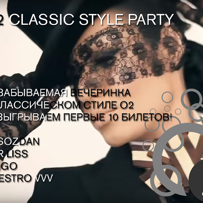 O2, CLASSIC STYLE PARTY!!!! C 22.00